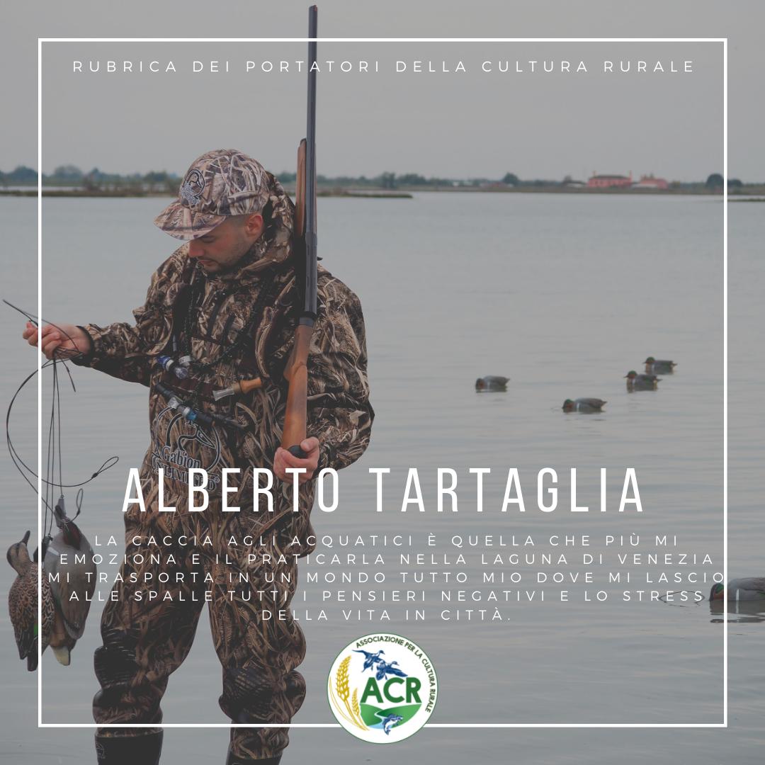 RUBRICA DEI PORTATORI DELLA CULTURA RURALE. Oggi si racconta Alberto Tartaglia, cacciatore.