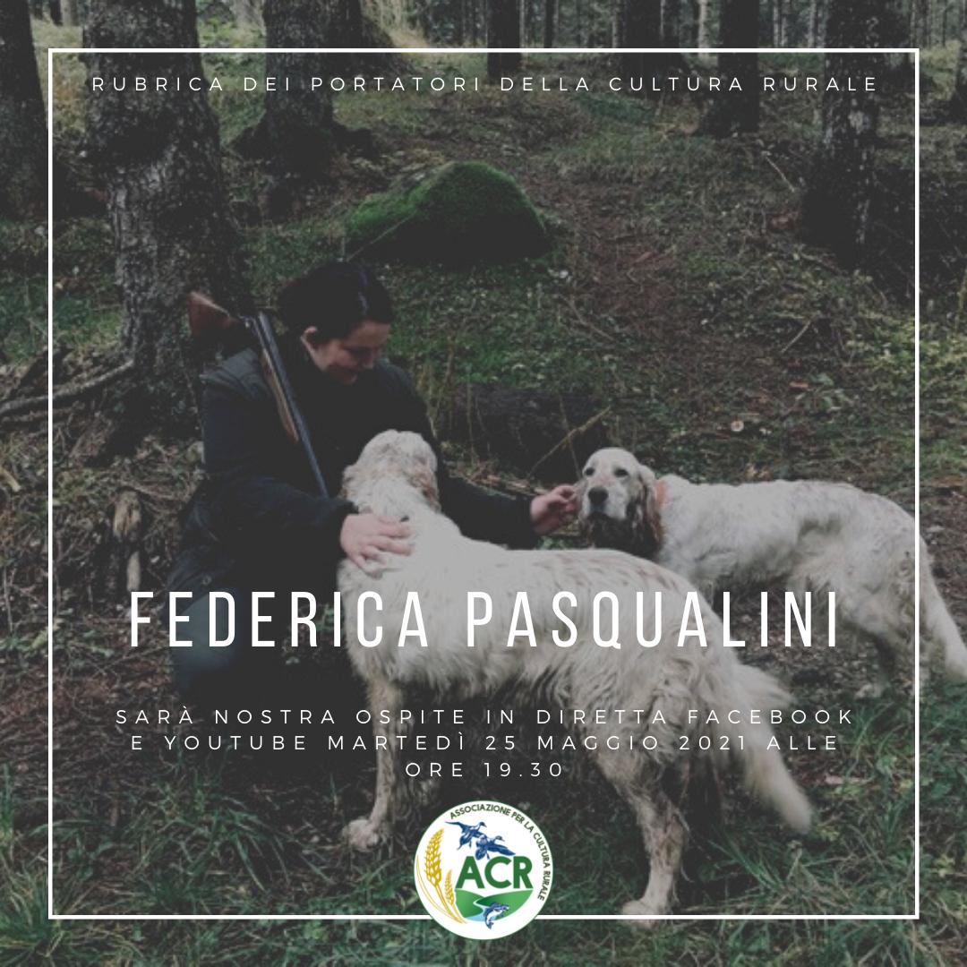 RUBRICA DEI PORTATORI DELLA CULTURA RURALE. Oggi si racconta Federica Pasqualini, cacciatrice.
